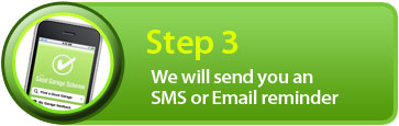 Step 3: We will send you an SMS or email reminder